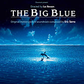 The Big Blue (Original Motion Picture Soundtrack) by Eric Serra