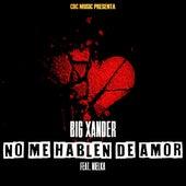 No Me Hablen De Amor (feat. Nielka) de Big Xander