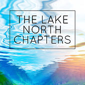 The Lake North Chapters de Various Artists