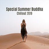 Special Summer Buddha Chillout 2019 (Arabic House Music) by Various Artists