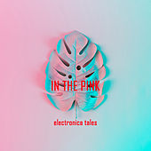In the Pink: Electronica Tales de Various Artists