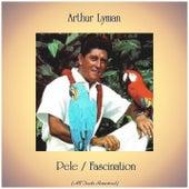 Pele / Fascination (All Tracks Remastered) by Arthur Lyman