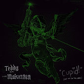 Cupid! (Shot Me In The Dark) (feat. ILoveMakonnen) de Teddy
