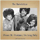 Please Mr. Postman / So Long Baby (All Tracks Remastered) by The Marvelettes