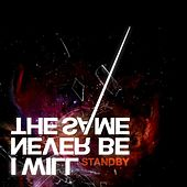 Standby by I Will Never Be The Same