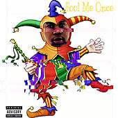 Fool Me Once by Kay Glo