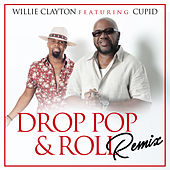 Drop Pop & Roll Remix by Willie Clayton