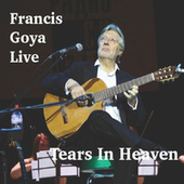 Tears in Heaven - Single (Live) von Francis Goya