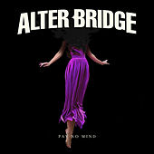 Pay No Mind de Alter Bridge