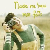Nada Me Hace Mas Feliz by Guimel Romero