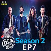 Pepsi Battle of the Bands Season 2: Episode 7 by Various Artists