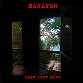 Open Your Mind by Banafsh