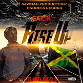 Rise Up (Gelato Riddim) by Gatlin