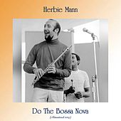 Do The Bossa Nova (Remastered 2019) by Herbie Mann