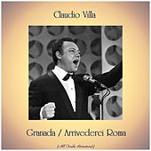 Granada / Arrivederci Roma (All Tracks Remastered) by Claudio Villa