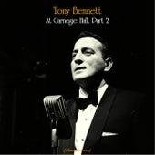 Tony Bennett At Carnegie Hall, Part 2 (Remastered 2019) de Tony Bennett