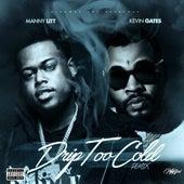 Drip Too Cold (feat. Kevin Gates) von Manny Litt