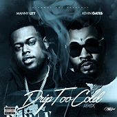 Drip Too Cold (feat. Kevin Gates) de Manny Litt