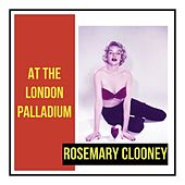At the London Palladium by Rosemary Clooney
