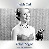 Rarest Singles (All Tracks Remastered 2019) by Petula Clark