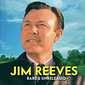 Jim Reeves Rare & Unreleased by Jim Reeves