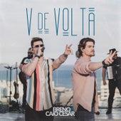 V de Volta by Breno & Caio César