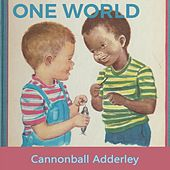 One World by Cannonball Adderley