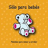 Sólo para Bebés by The Lullaby Orchestra