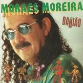 Com Bahião von Moraes Moreira