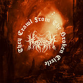 They Crawl from the Broken Circle by Asagraum