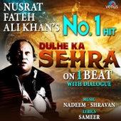 Dulhe Ka Sehra - On 1 Beat With Dialogue von Nusrat Fateh Ali Khan