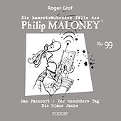 Die haarsträubenden Fälle des Philip Maloney, Vol. 99 von Roger Graf