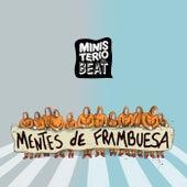 Mentes de Frambuesa (Radio Edit) de Ministerio Del Beat