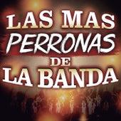 Las Mas Perronas De La Banda by Various Artists