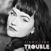 Trouble (East & Young Remix) de Jennie Lena