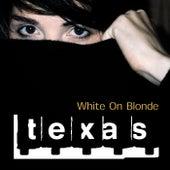 White On Blonde von Texas