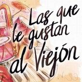Las Que Le Gustan Al Viejón by Various Artists