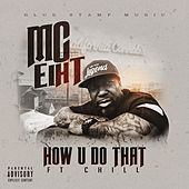 How U Do That (feat. Chill) de MC Eiht