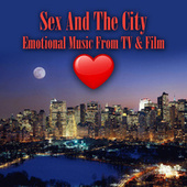 Sex and the City - Emotional Music from Tv & Film (Re-Recorded / Remastered Versions) fra Various Artists