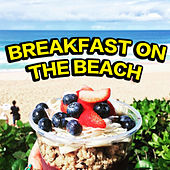 Breakfast On The Beach di Various Artists