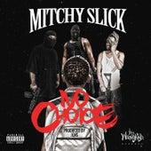 No Choice von Mitchy Slick