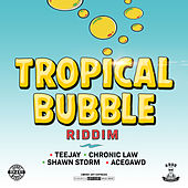 Tropical Bubble Riddim by Various Artists