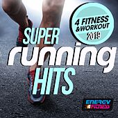 Super Running Hits for Fitness & Workout 2019 by Various Artists