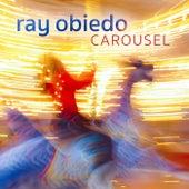 Carousel by Ray Obiedo