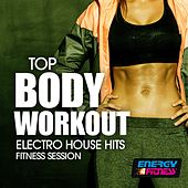 Top Body Workout Electro House Hits Fitness Session de Various Artists