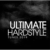 Ultimate Hardstyle Tunes 2019 de Various Artists