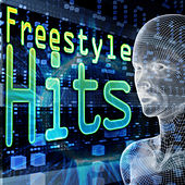 Freestyle Hits (Re-Recorded / Remastered Versions) von Various Artists
