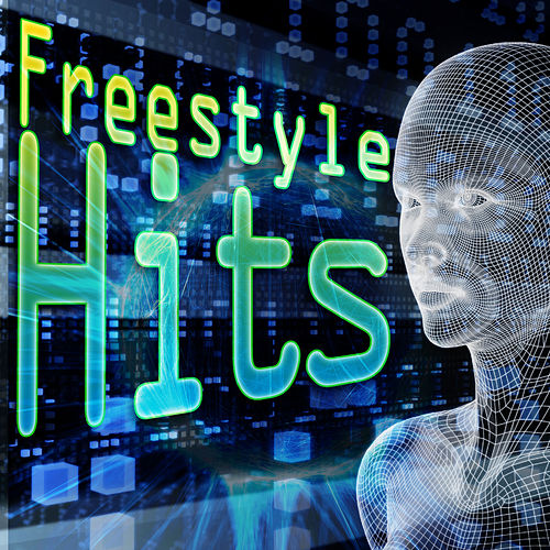 Freestyle Hits (Re-Recorded / Remastered Versions) by Various Artists
