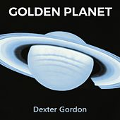 Golden Planet von Dexter Gordon