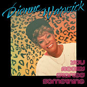You Really Started Something: Remixes by Dionne Warwick